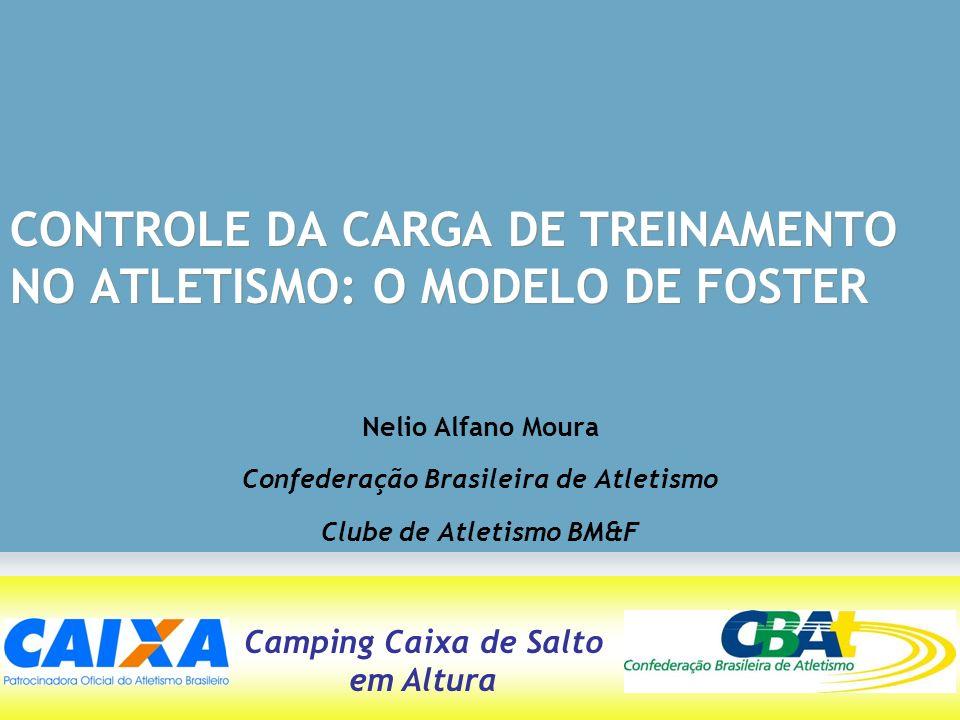 CONTROLE DA CARGA DE TREINAMENTO NO ATLETISMO: O MODELO DE FOSTER