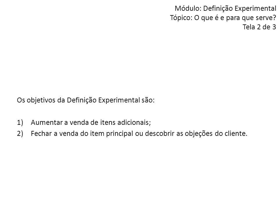Módulo: Definição Experimental Tópico: O que é e para que serve