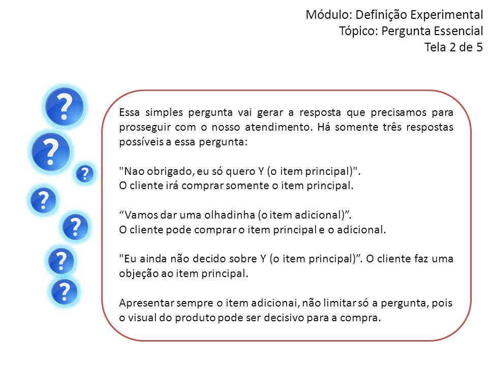 Módulo: Definição Experimental Tópico: Pergunta Essencial Tela 2 de 5