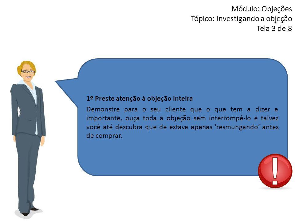Módulo: Objeções Tópico: Investigando a objeção Tela 3 de 8
