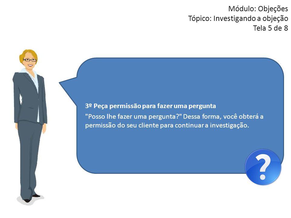 Módulo: Objeções Tópico: Investigando a objeção Tela 5 de 8