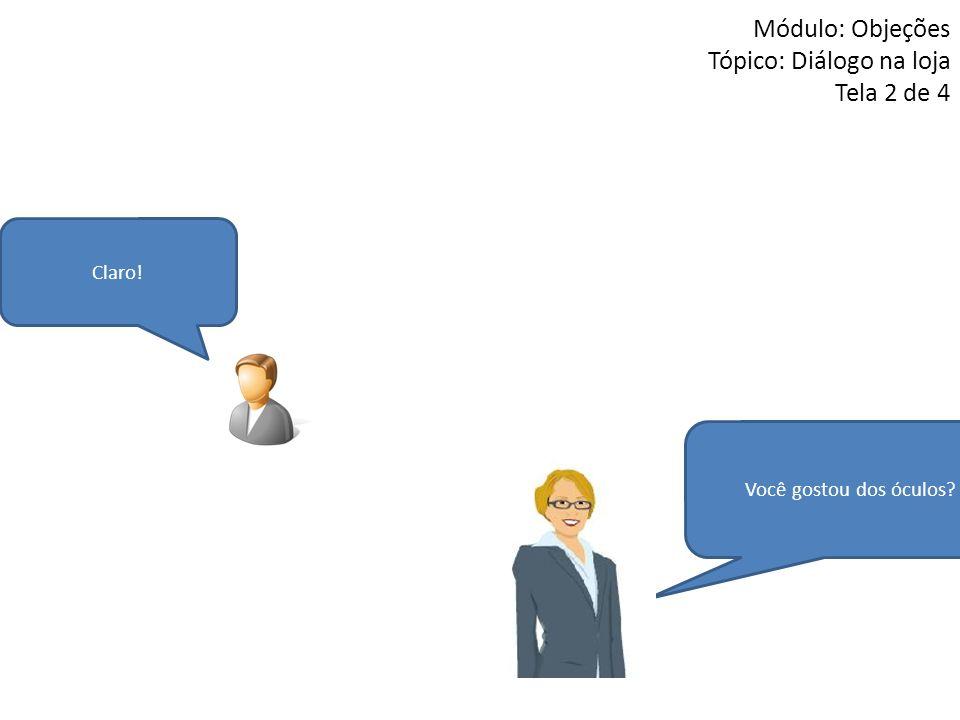 Módulo: Objeções Tópico: Diálogo na loja Tela 2 de 4