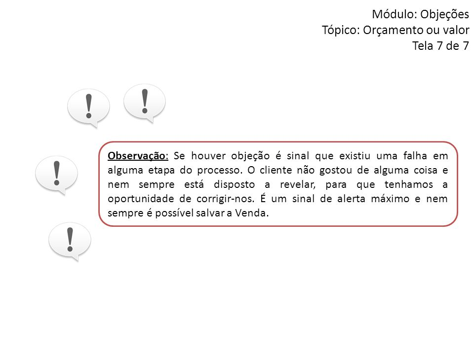 Módulo: Objeções Tópico: Orçamento ou valor Tela 7 de 7
