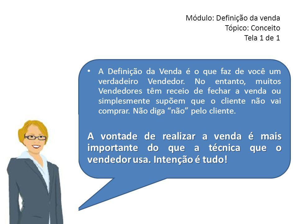 Módulo: Definição da venda Tópico: Conceito Tela 1 de 1