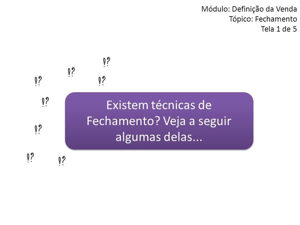 Módulo: Definição da Venda Tópico: Fechamento Tela 1 de 5