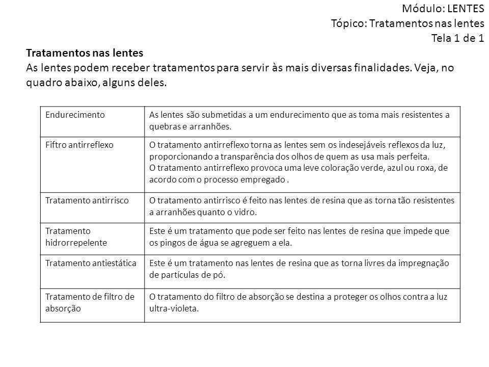 Módulo: LENTES Tópico: Tratamentos nas lentes Tela 1 de 1