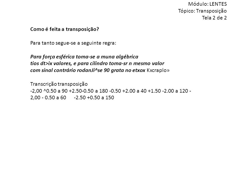 Módulo: LENTES Tópico: Transposição Tela 2 de 2