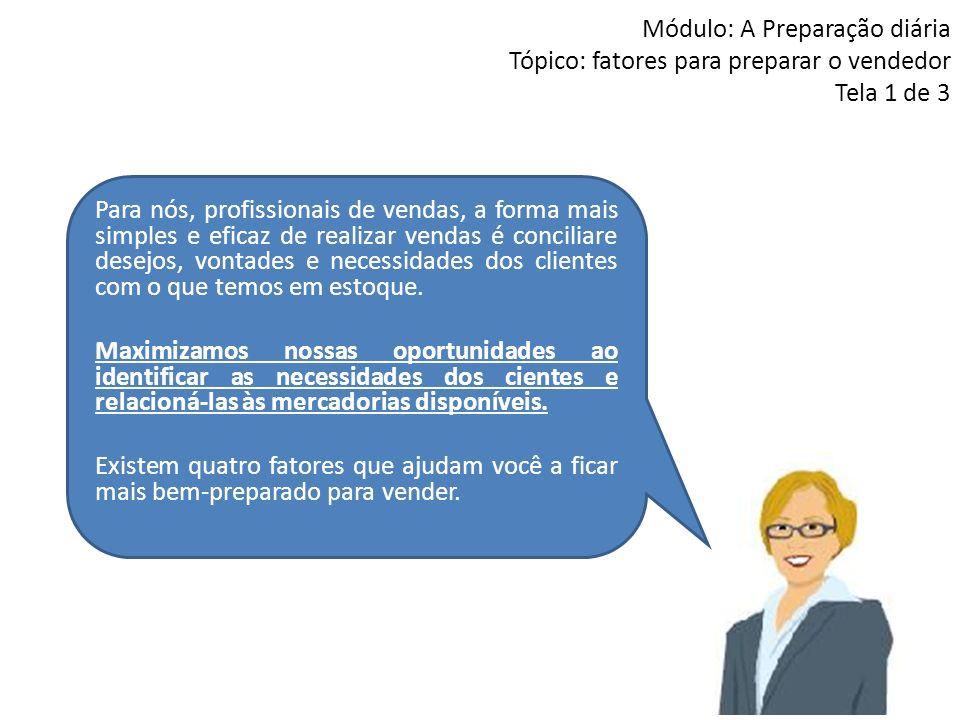 Módulo: A Preparação diária Tópico: fatores para preparar o vendedor Tela 1 de 3