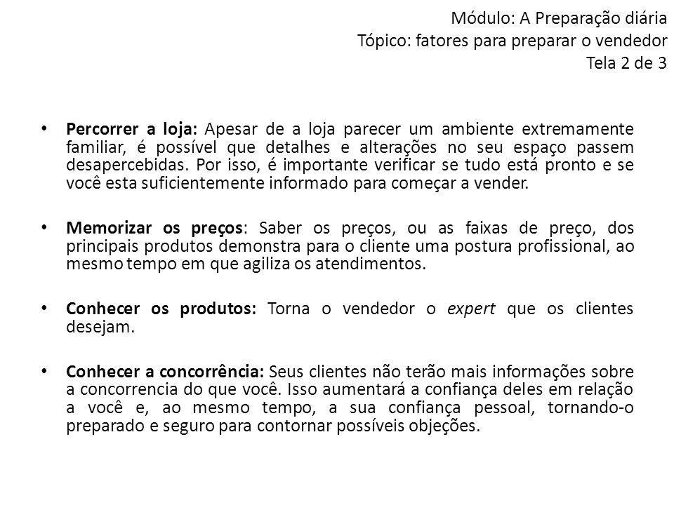 Módulo: A Preparação diária Tópico: fatores para preparar o vendedor Tela 2 de 3