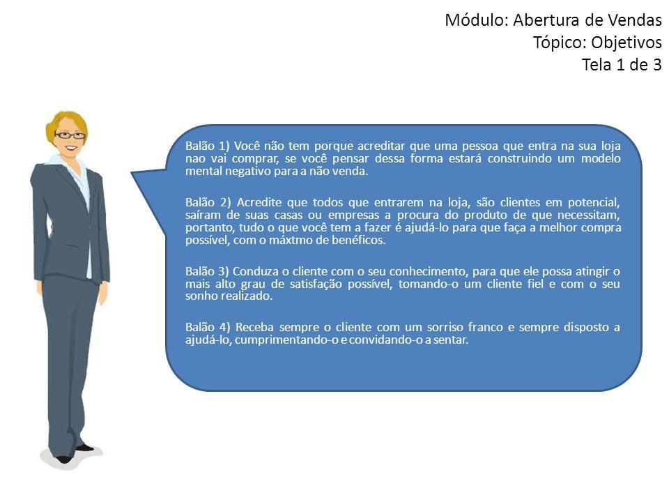 Módulo: Abertura de Vendas Tópico: Objetivos Tela 1 de 3