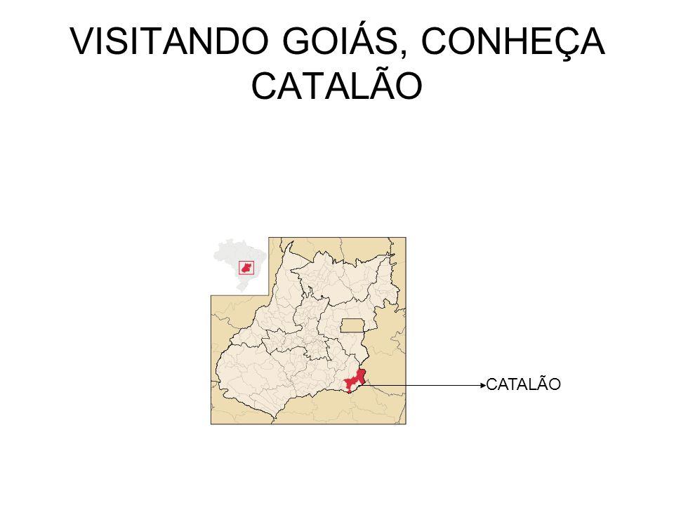 VISITANDO GOIÁS, CONHEÇA CATALÃO