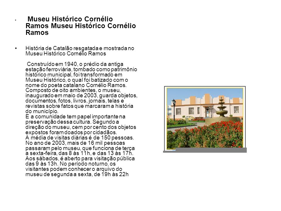 Museu Histórico Cornélio Ramos Museu Histórico Cornélio Ramos