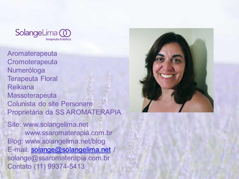 Aromaterapeuta Cromoterapeuta. Numeróloga. Terapeuta Floral. Reikiana. Massoterapeuta. Colunista do site Personare.