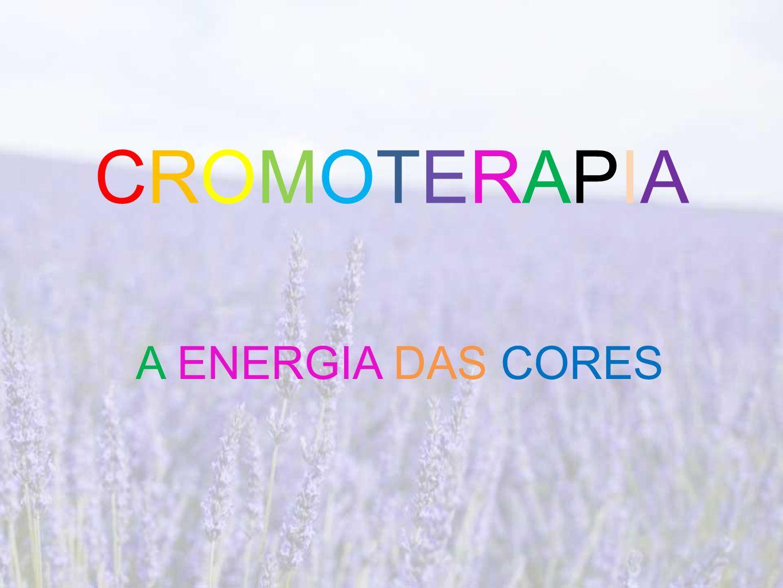 CROMOTERAPIA A ENERGIA DAS CORES