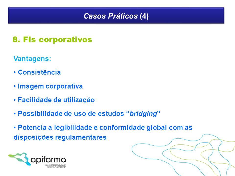 8. FIs corporativos Casos Práticos (4) Vantagens: Consistência