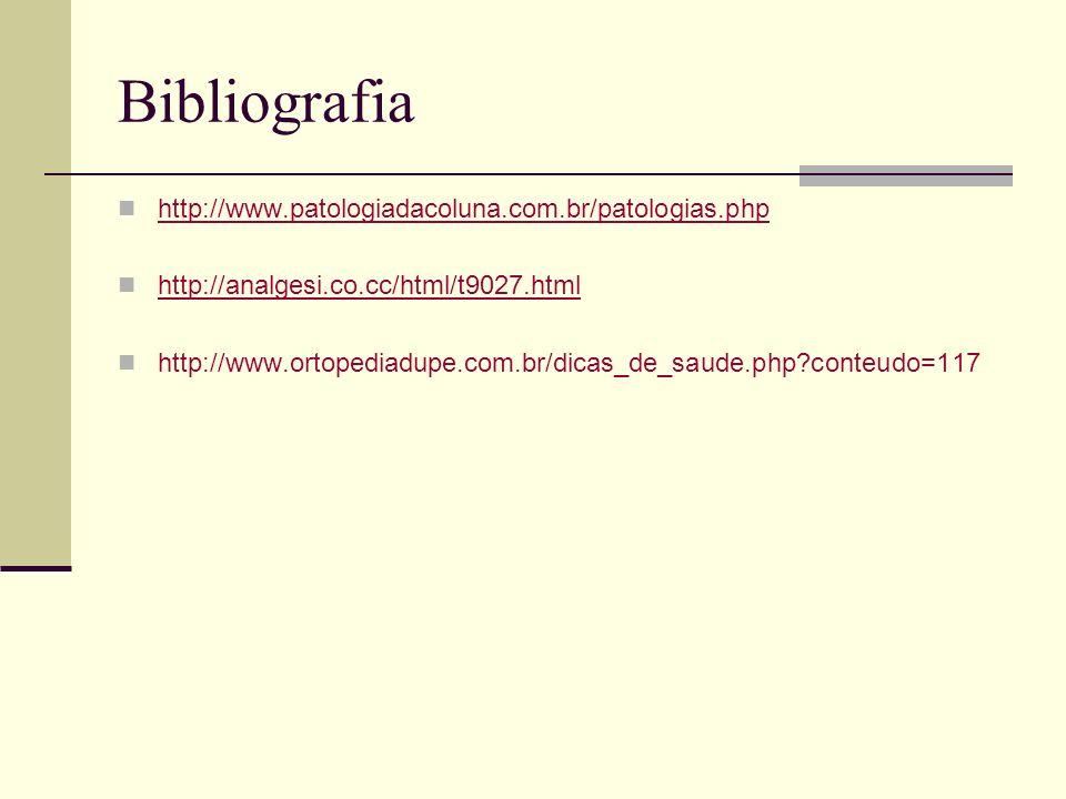 Bibliografia http://www.patologiadacoluna.com.br/patologias.php