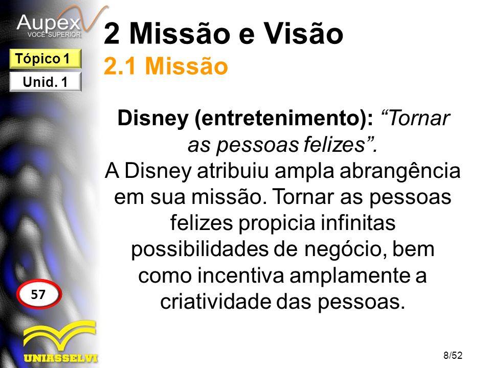 Disney (entretenimento): Tornar as pessoas felizes .