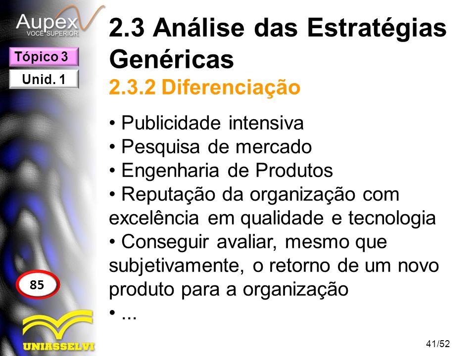 2.3 Análise das Estratégias Genéricas 2.3.2 Diferenciação