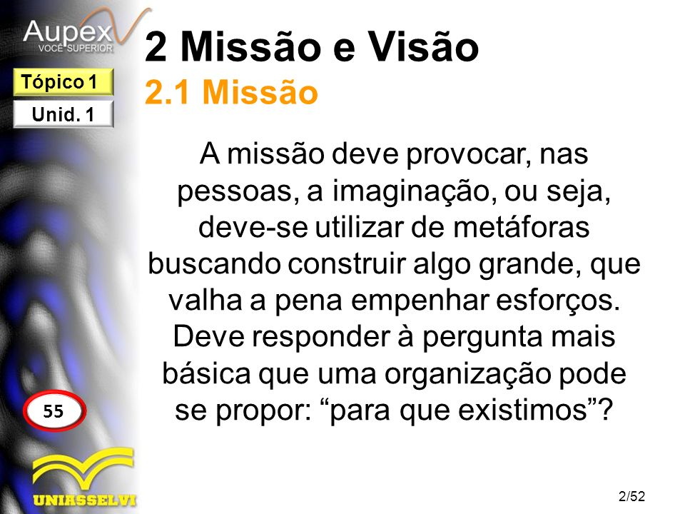 2 Missão e Visão 2.1 Missão Tópico 1. Unid. 1.