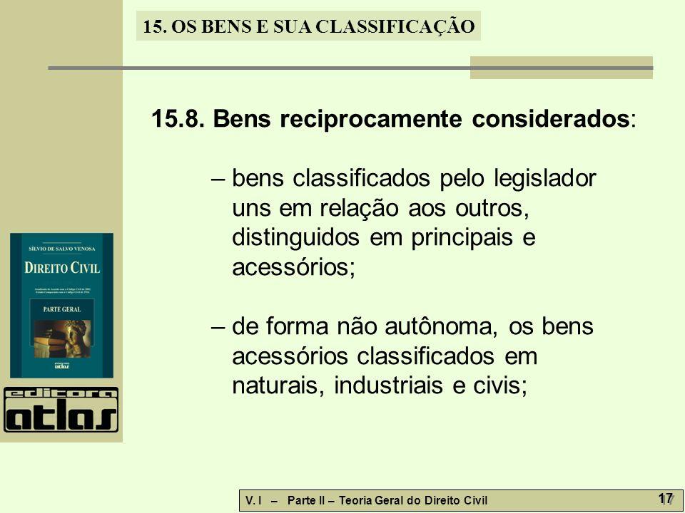 15.8. Bens reciprocamente considerados: