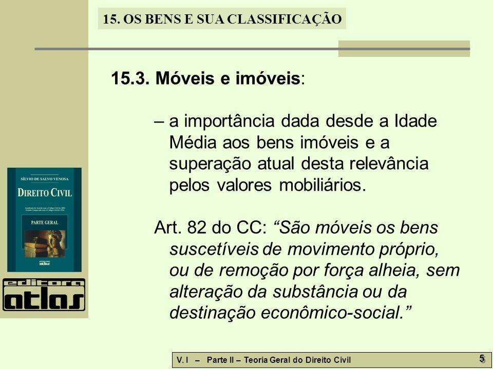 15.3. Móveis e imóveis: – a importância dada desde a Idade Média aos bens imóveis e a superação atual desta relevância pelos valores mobiliários.
