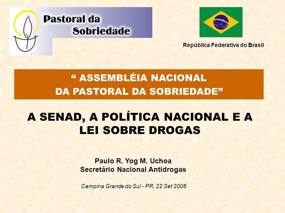 República Federativa do Brasil Secretário Nacional Antidrogas