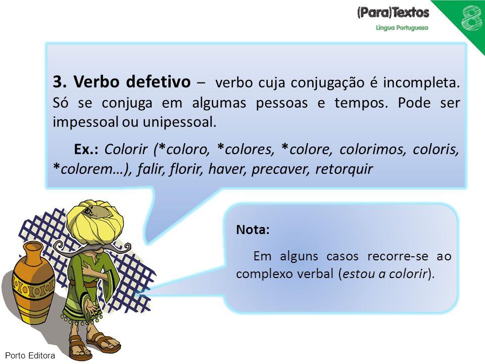 3. Verbo defetivo – verbo cuja conjugação é incompleta