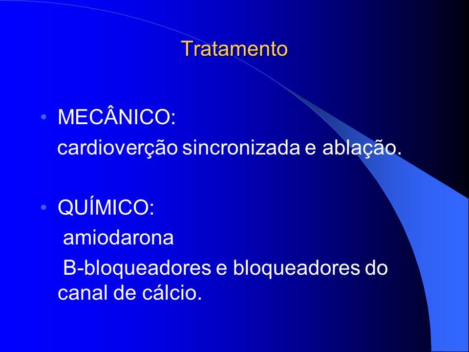 Tratamento MECÂNICO: cardioverção sincronizada e ablação.