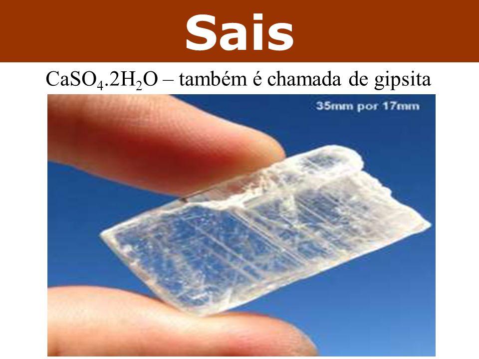 CaSO4.2H2O – também é chamada de gipsita
