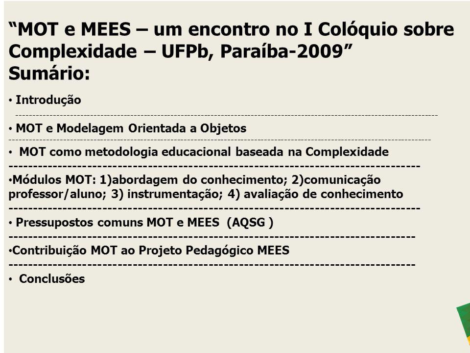 MOT e MEES – um encontro no I Colóquio sobre Complexidade – UFPb, Paraíba-2009