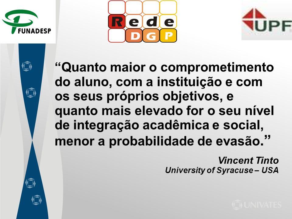 Quanto maior o comprometimento do aluno, com a instituição e com os seus próprios objetivos, e quanto mais elevado for o seu nível de integração acadêmica e social, menor a probabilidade de evasão.