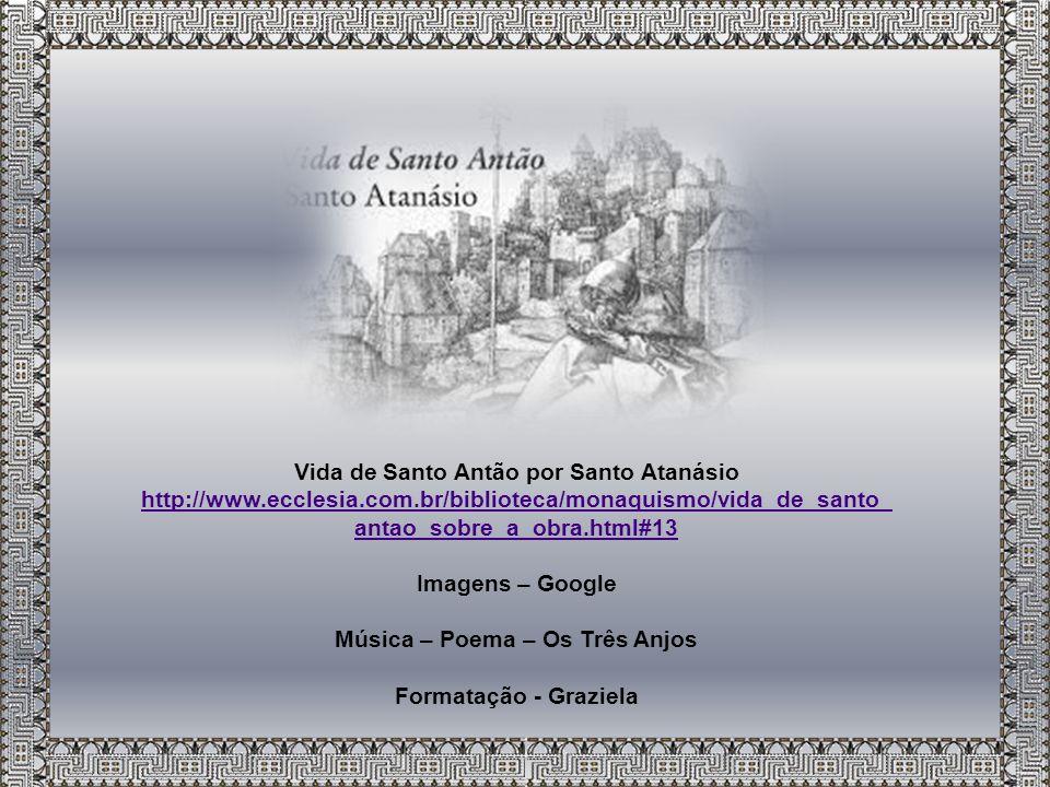 Vida de Santo Antão por Santo Atanásio Música – Poema – Os Três Anjos