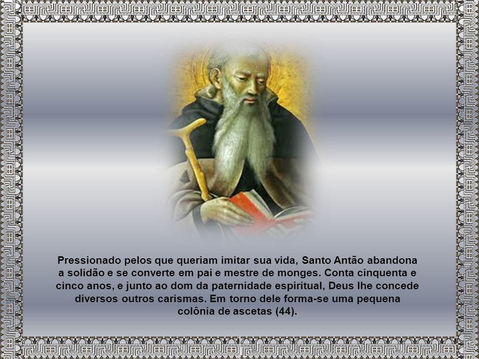 Pressionado pelos que queriam imitar sua vida, Santo Antão abandona a solidão e se converte em pai e mestre de monges.
