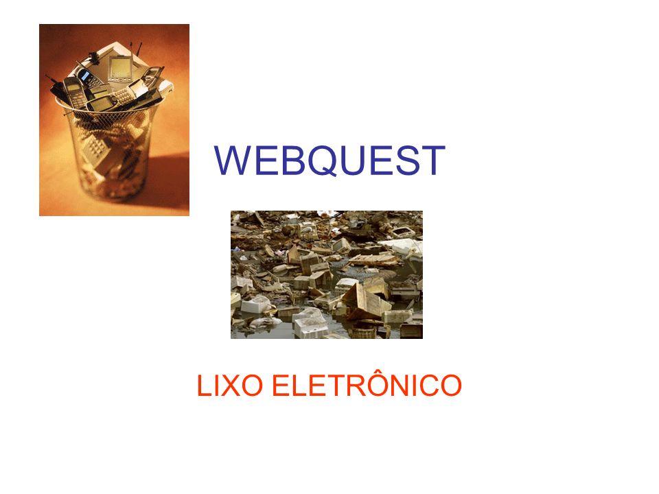 WEBQUEST LIXO ELETRÔNICO