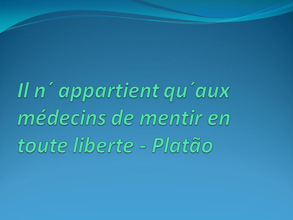 Il n´ appartient qu´aux médecins de mentir en toute liberte - Platão
