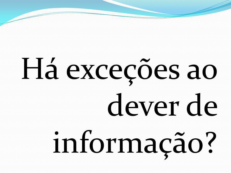 Há exceções ao dever de informação