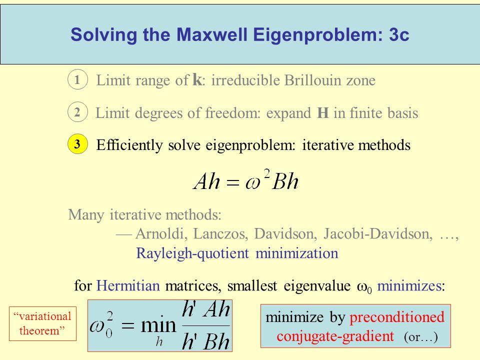 Solving the Maxwell Eigenproblem: 3c