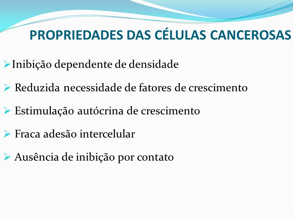PROPRIEDADES DAS CÉLULAS CANCEROSAS