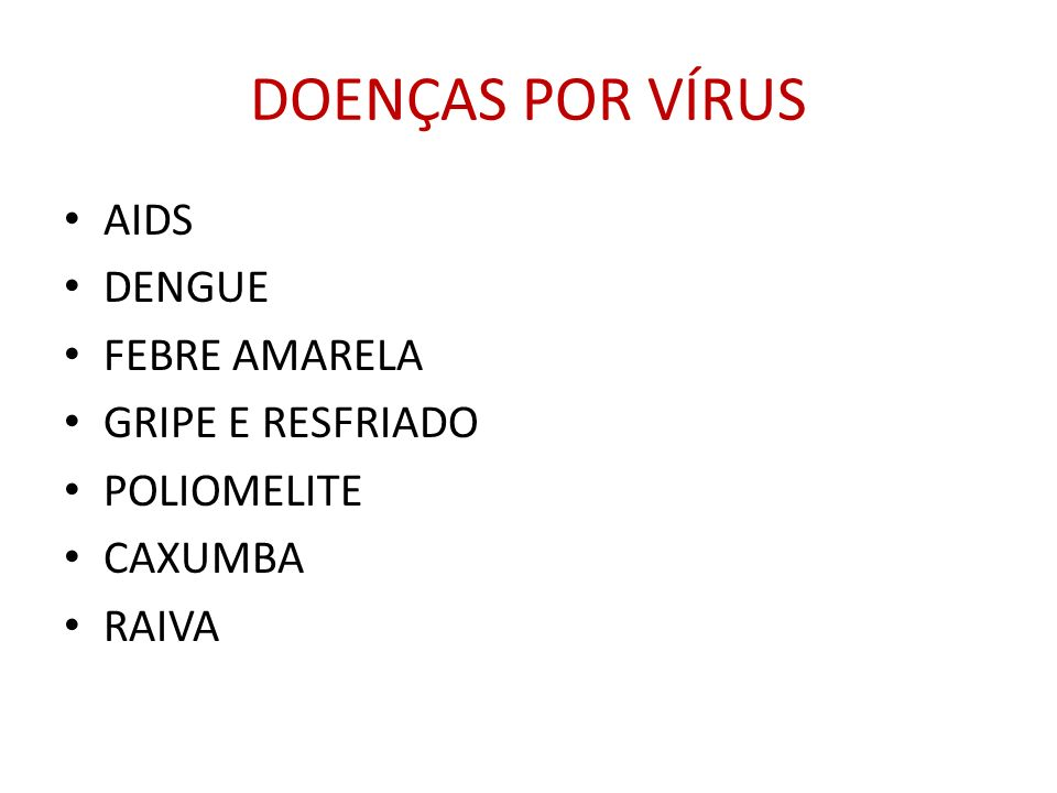 DOENÇAS POR VÍRUS AIDS DENGUE FEBRE AMARELA GRIPE E RESFRIADO
