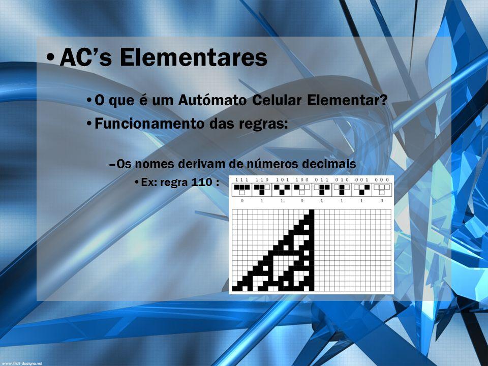 AC's Elementares O que é um Autómato Celular Elementar