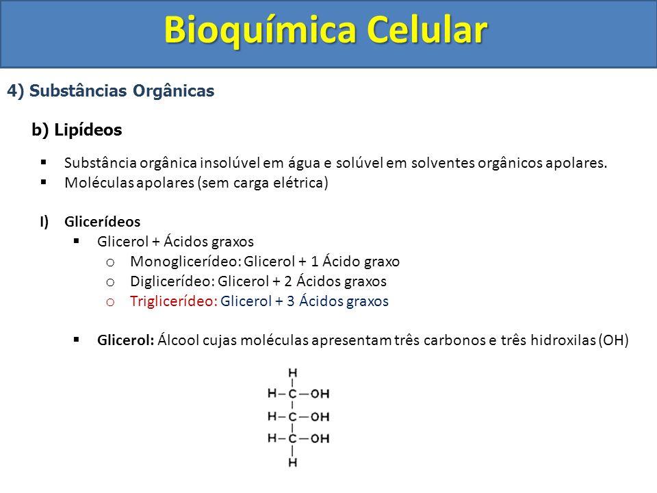 Bioquímica Celular 4) Substâncias Orgânicas b) Lipídeos