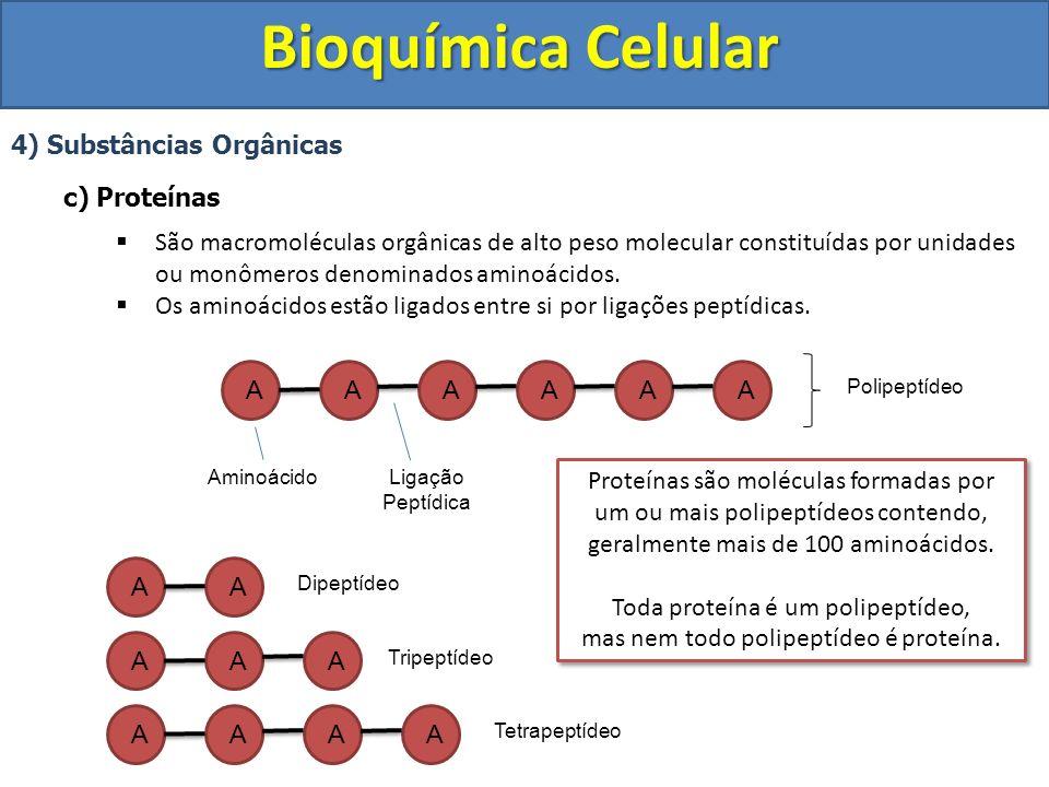 Bioquímica Celular 4) Substâncias Orgânicas c) Proteínas