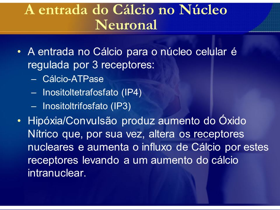 A entrada do Cálcio no Núcleo Neuronal