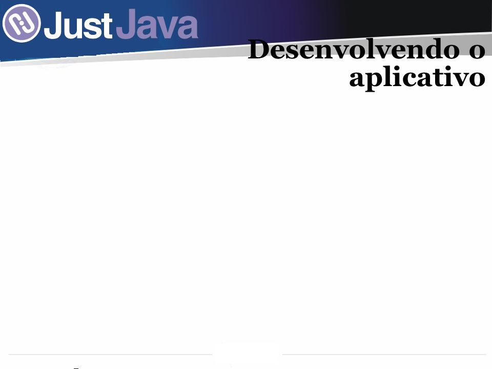 Desenvolvendo o aplicativo