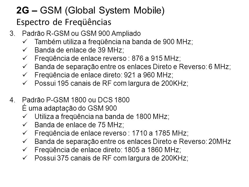 2G – GSM (Global System Mobile) Espectro de Freqüências