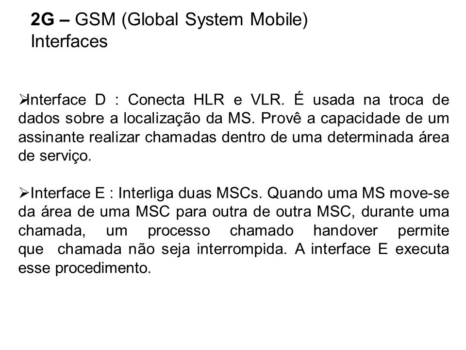 2G – GSM (Global System Mobile) Interfaces