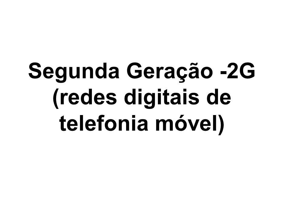 Segunda Geração -2G (redes digitais de telefonia móvel)