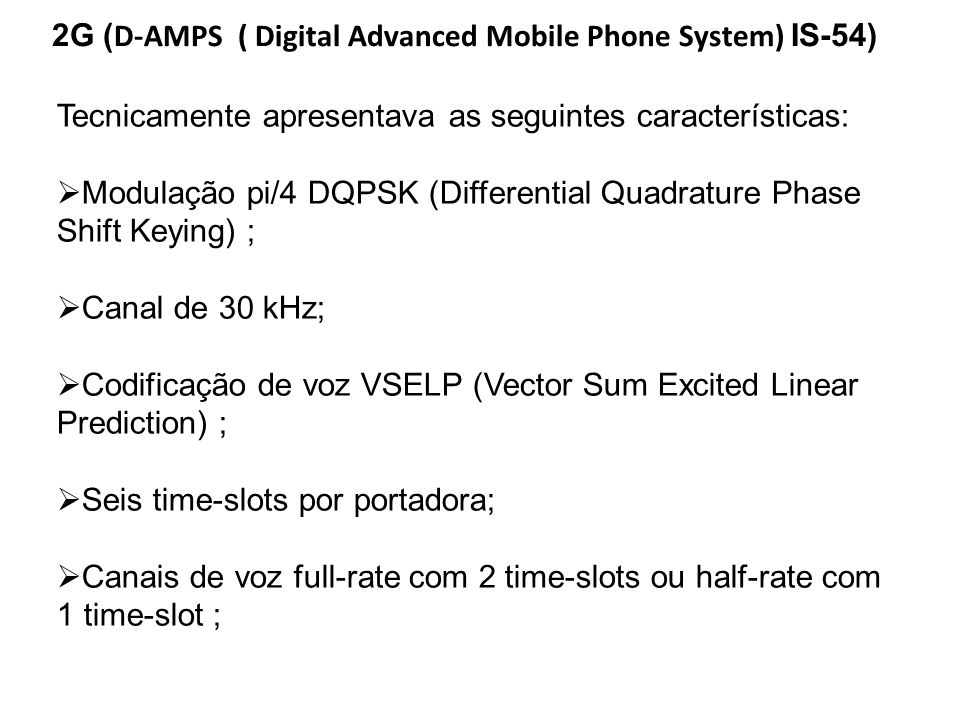 2G (D-AMPS ( Digital Advanced Mobile Phone System) IS-54)