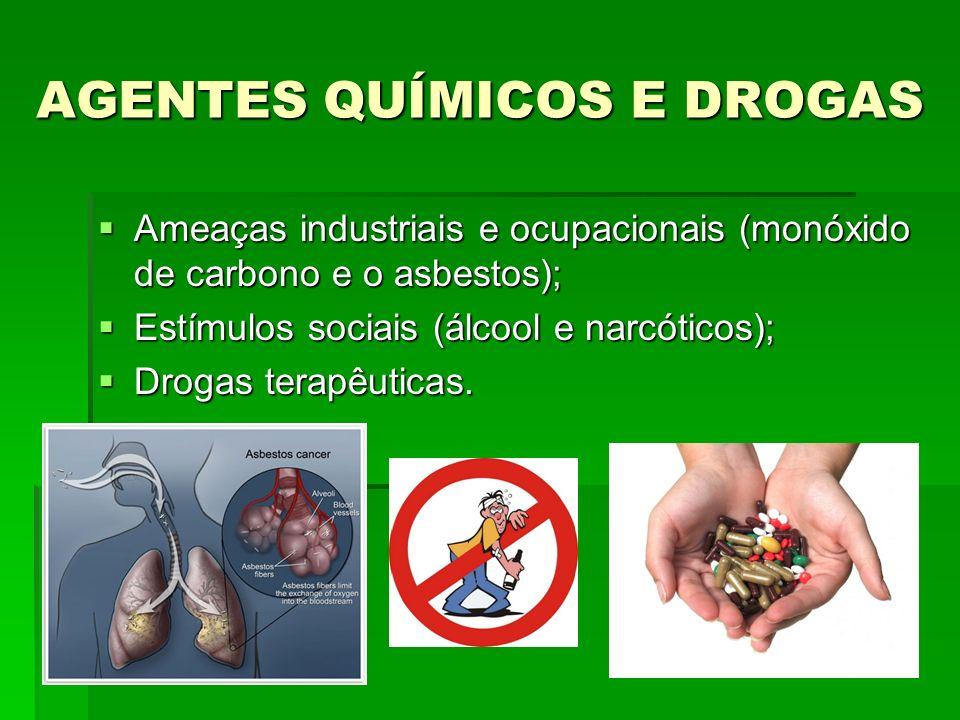 AGENTES QUÍMICOS E DROGAS