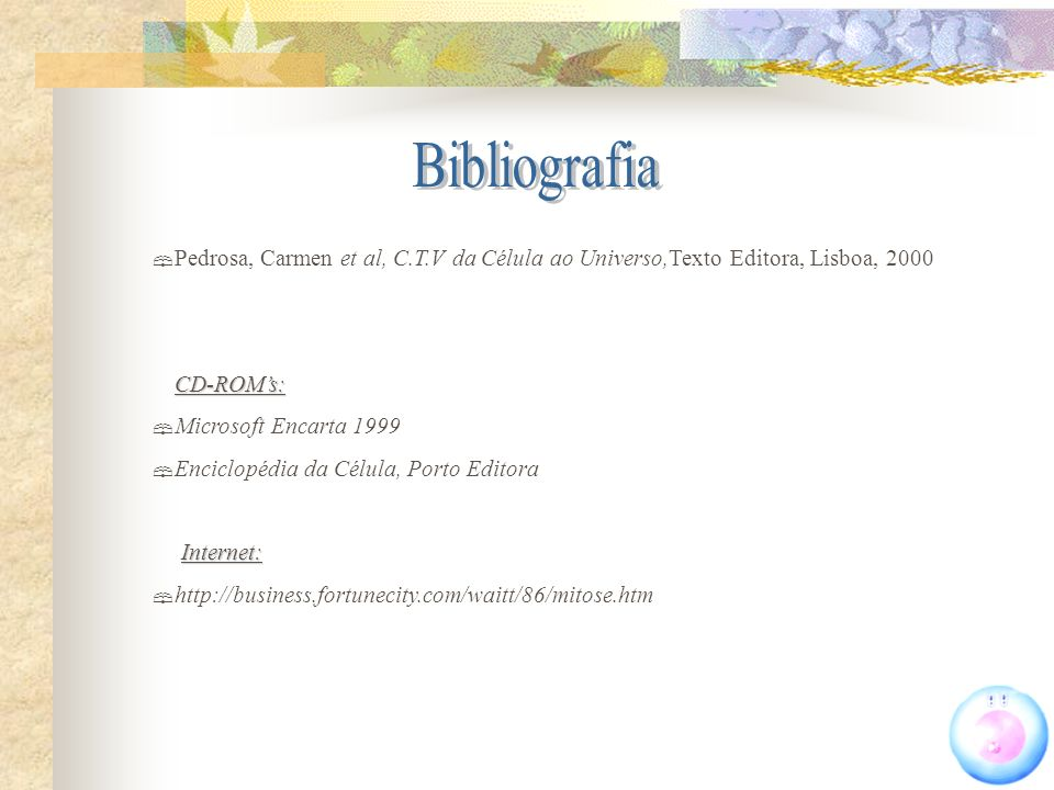 Bibliografia Pedrosa, Carmen et al, C.T.V da Célula ao Universo,Texto Editora, Lisboa, 2000. CD-ROM's: